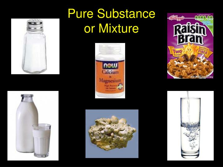 Pure substance or mixture