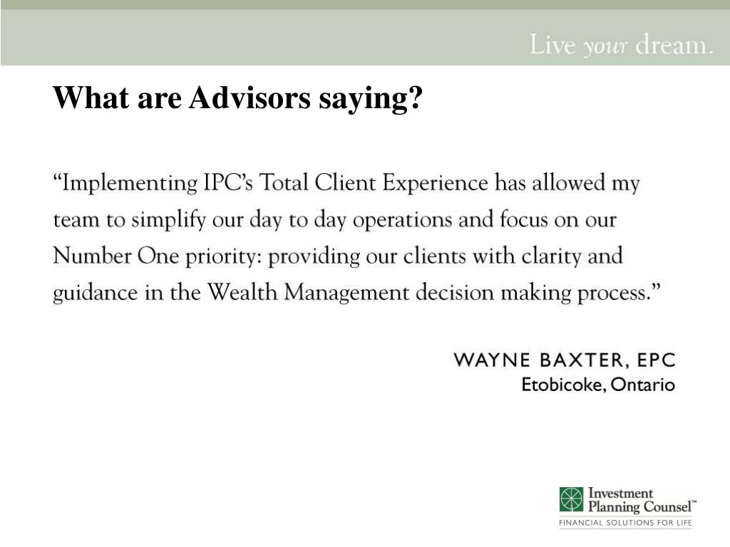 What are Advisors saying?
