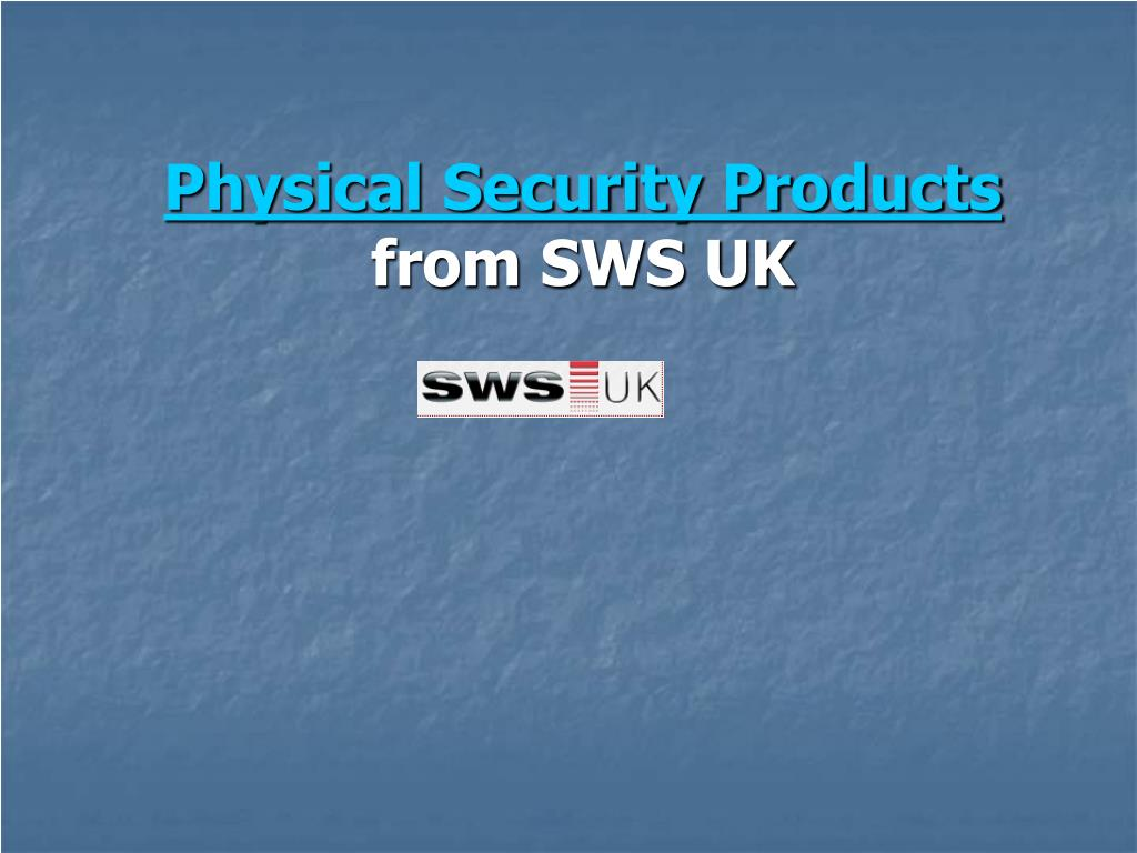 physical security products from sws uk l.