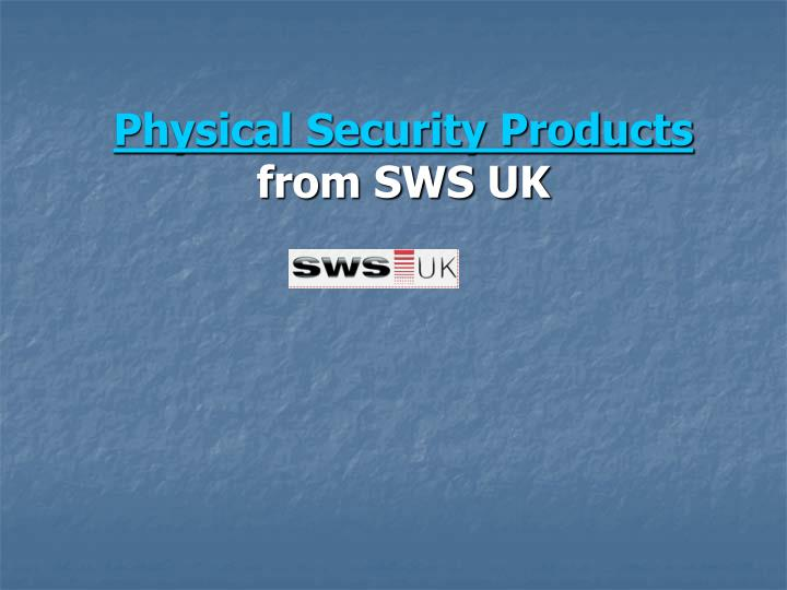 Physical security products from sws uk