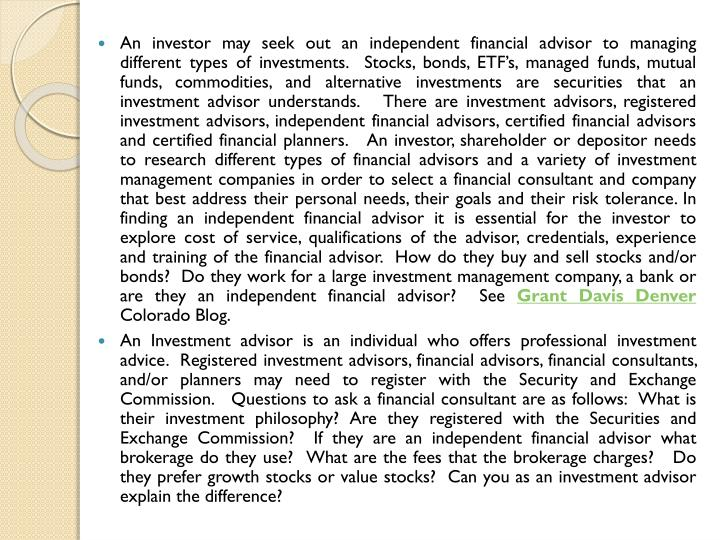 An investor may seek out an independent financial advisor to managing different types of investments...