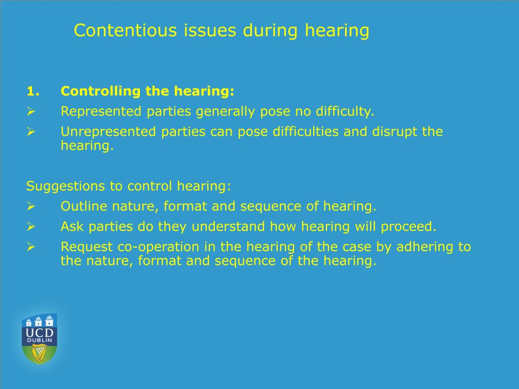 Contentious issues during hearing