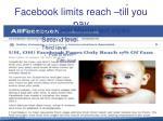 facebook limits reach till you pay