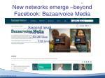 new networks emerge beyond facebook bazaarvoice media
