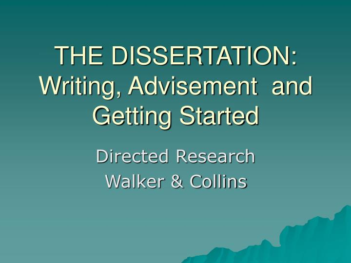 the dissertation writing advisement and getting started n.
