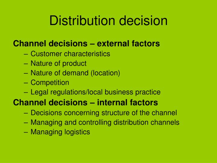 Distribution decision