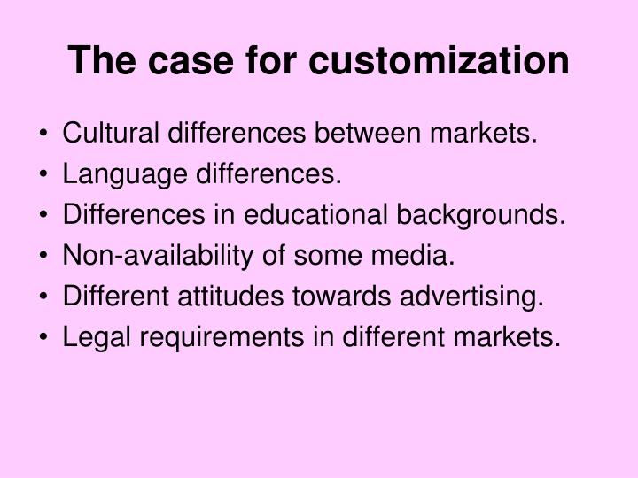 The case for customization
