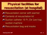 physical facilities for resuscitation at hospital