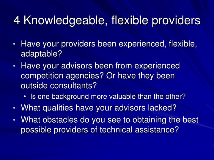 4 Knowledgeable, flexible providers