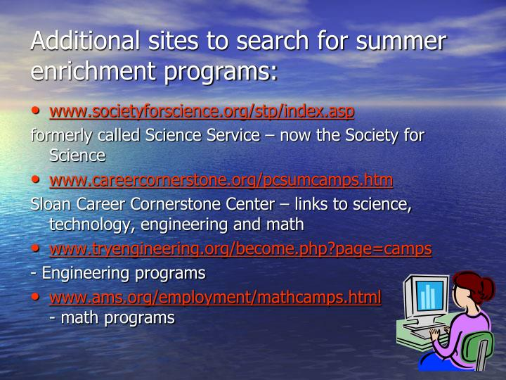 Additional sites to search for summer enrichment programs: