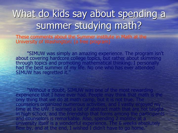 What do kids say about spending a summer studying math?