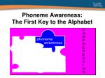 phoneme awareness the first key to the alphabet
