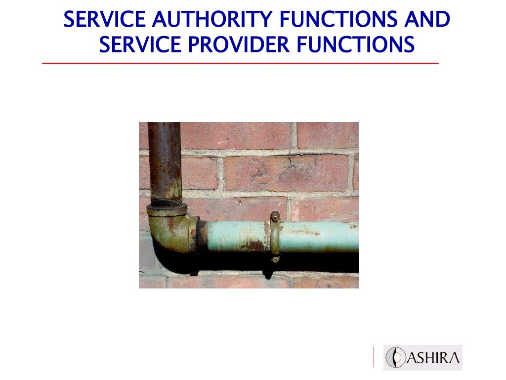 SERVICE AUTHORITY FUNCTIONS AND SERVICE PROVIDER FUNCTIONS