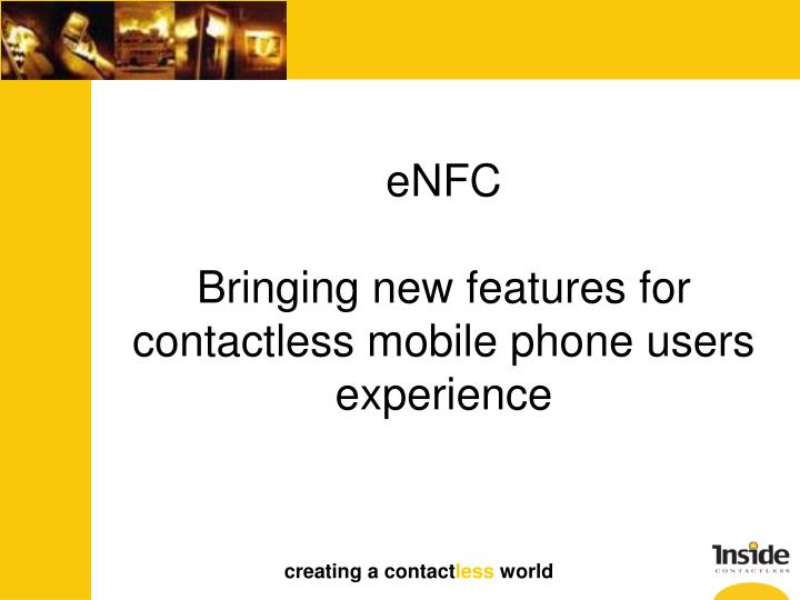 enfc bringing new features for contactless mobile phone users experience n.
