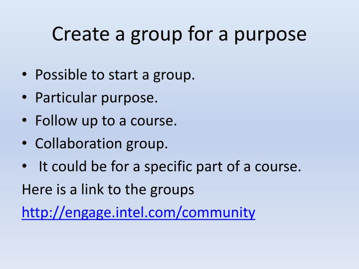 Create a group for a purpose