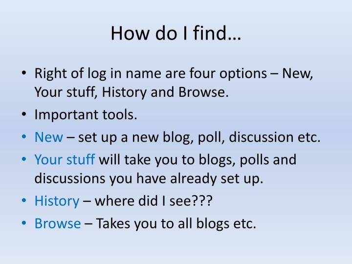 How do I find…