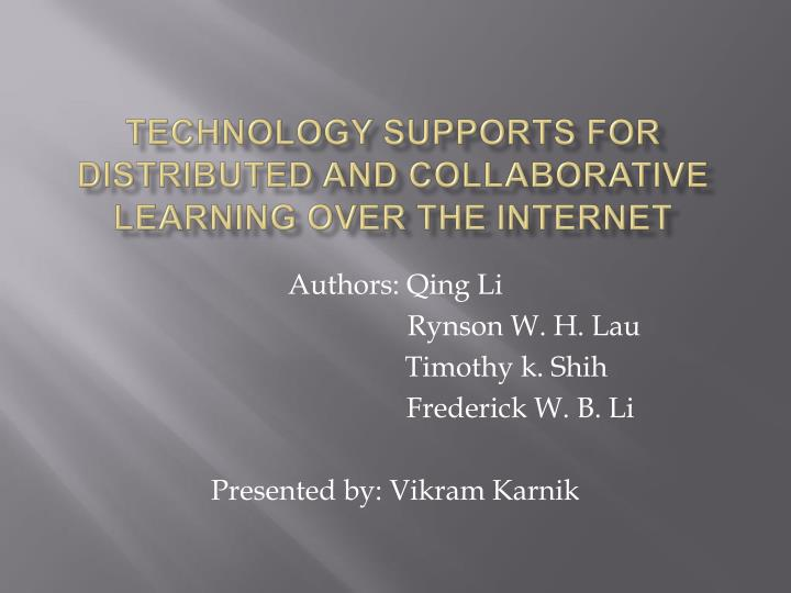 technology supports for distributed and collaborative learning over the internet n.