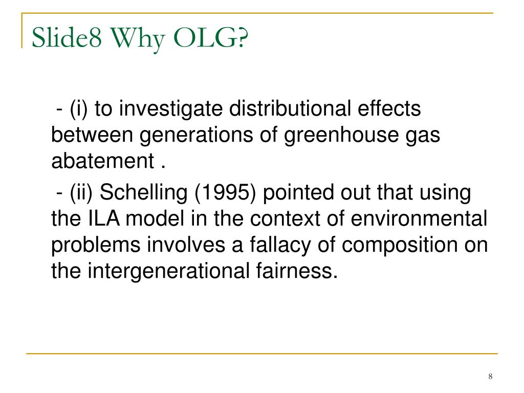 Slide8 Why OLG?