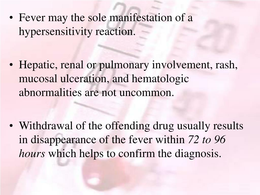 Fever may the sole manifestation of a hypersensitivity reaction.