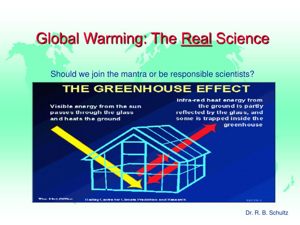 global warming the real science should we join the mantra or be responsible scientists l.