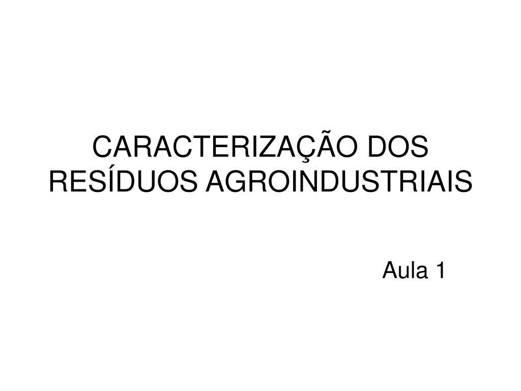 caracteriza o dos res duos agroindustriais l.