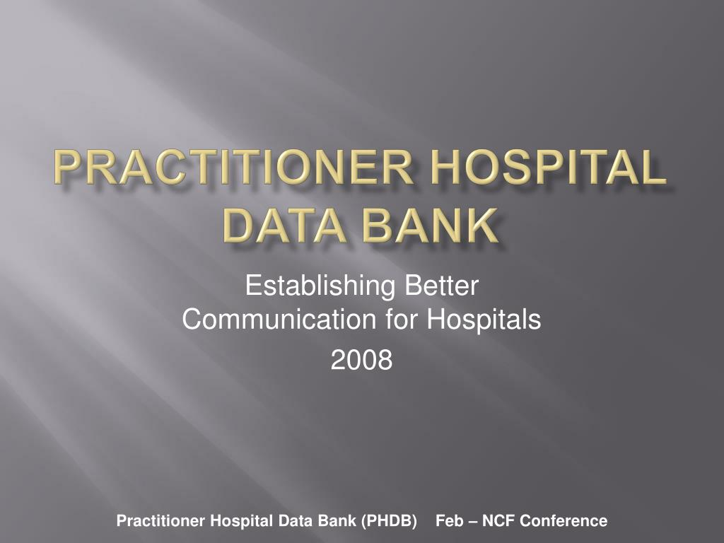 Practitioner Hospital Data Bank