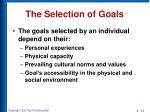 the selection of goals