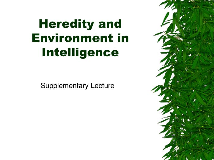 heredity and environment in intelligence n.