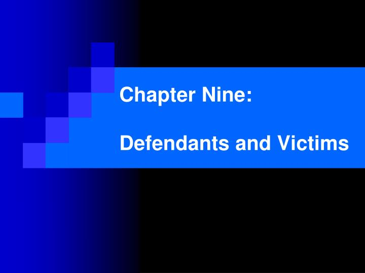 chapter nine defendants and victims n.
