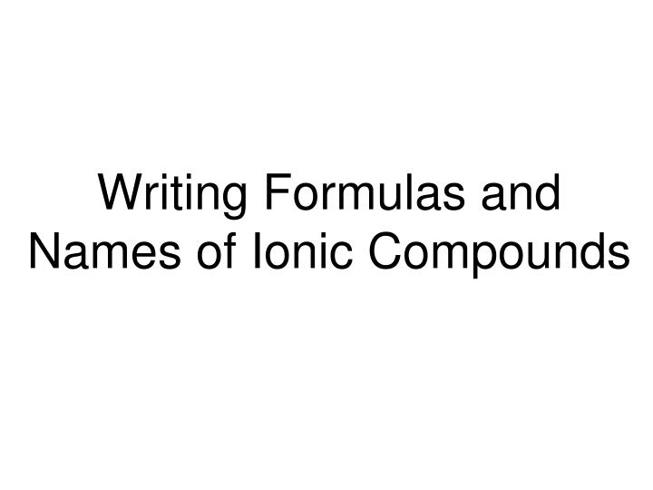 writing formulas and names of ionic compounds n.