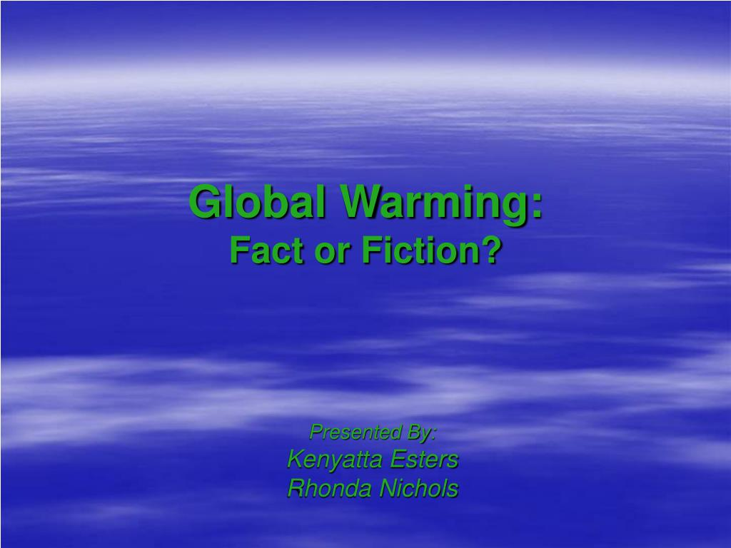 global warming fact or fiction l.