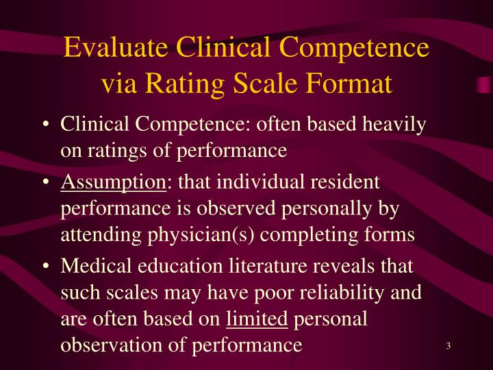 Evaluate clinical competence via rating scale format