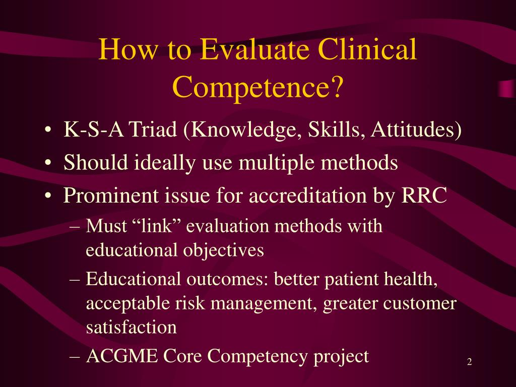 How to Evaluate Clinical Competence?