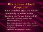 how to evaluate clinical competence