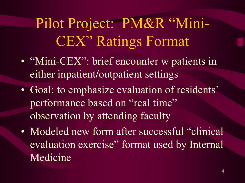 "Pilot Project:  PM&R ""Mini-CEX"" Ratings Format"