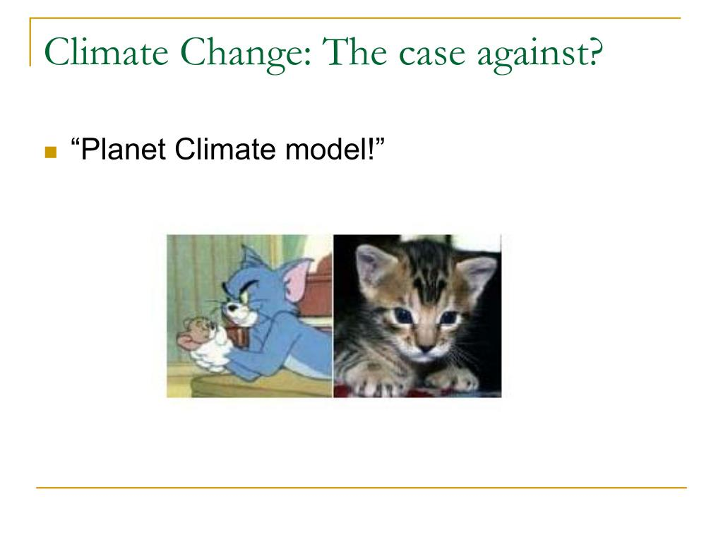 Climate Change: The case against?