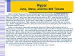 hypo jane steve and the 60 tickets