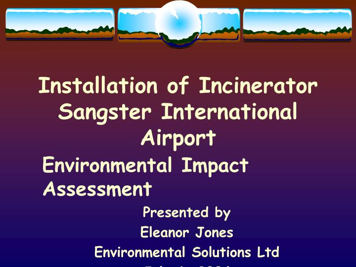 installation of incinerator sangster international airport n.