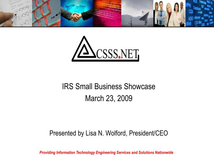 irs small business showcase march 23 2009 presented by lisa n wolford president ceo n.