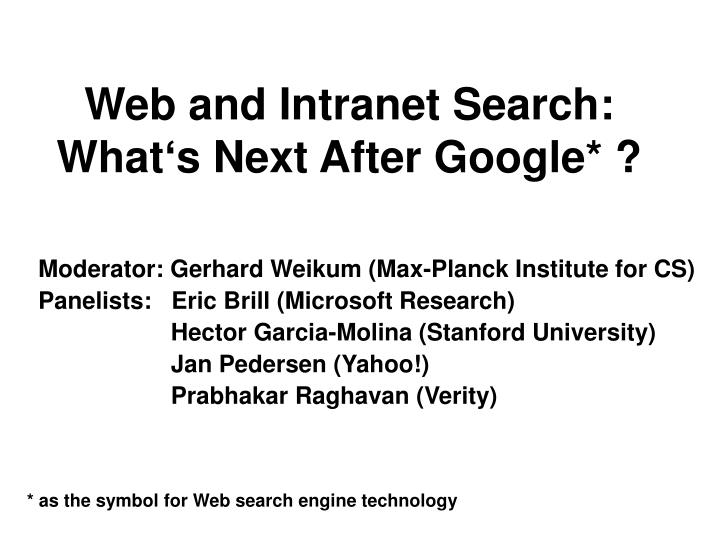 web and intranet search what s next after google n.