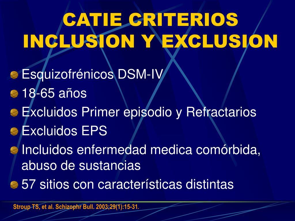 CATIE CRITERIOS INCLUSION Y EXCLUSION