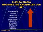 clinica diaria movimientos anormales por ap