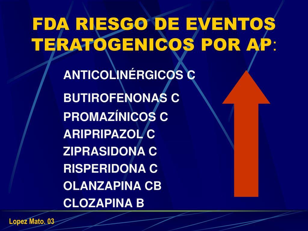 FDA RIESGO DE EVENTOS TERATOGENICOS POR AP