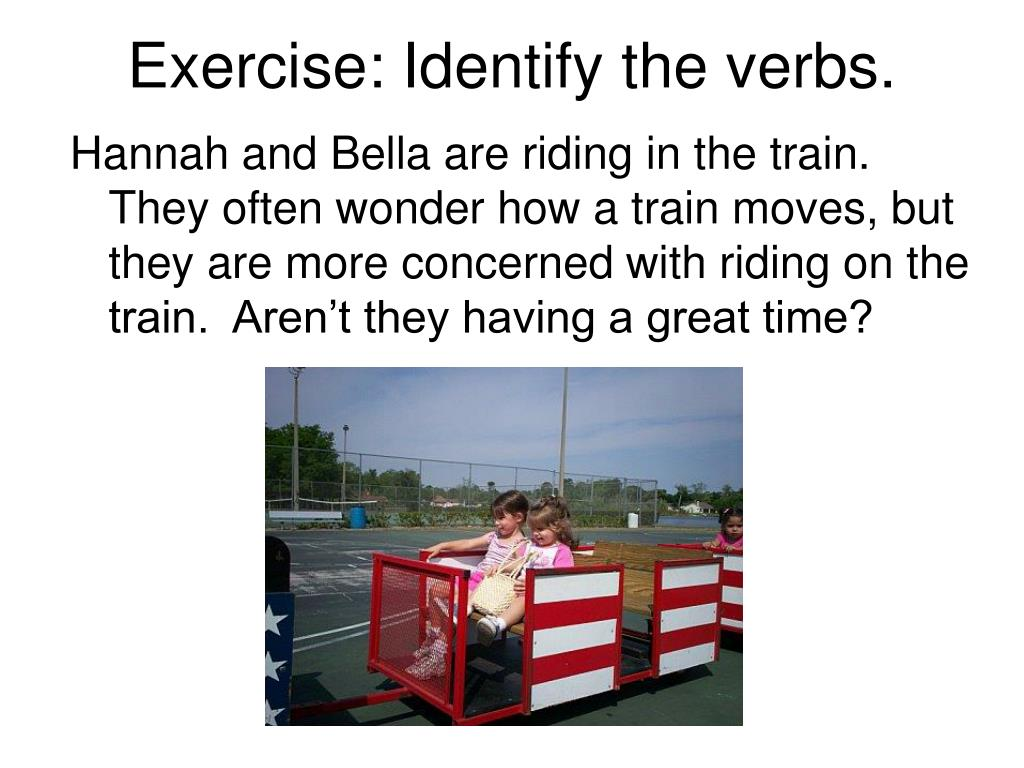 Exercise: Identify the verbs.