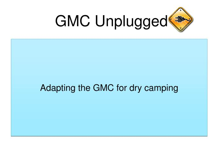 adapting the gmc for dry camping n.