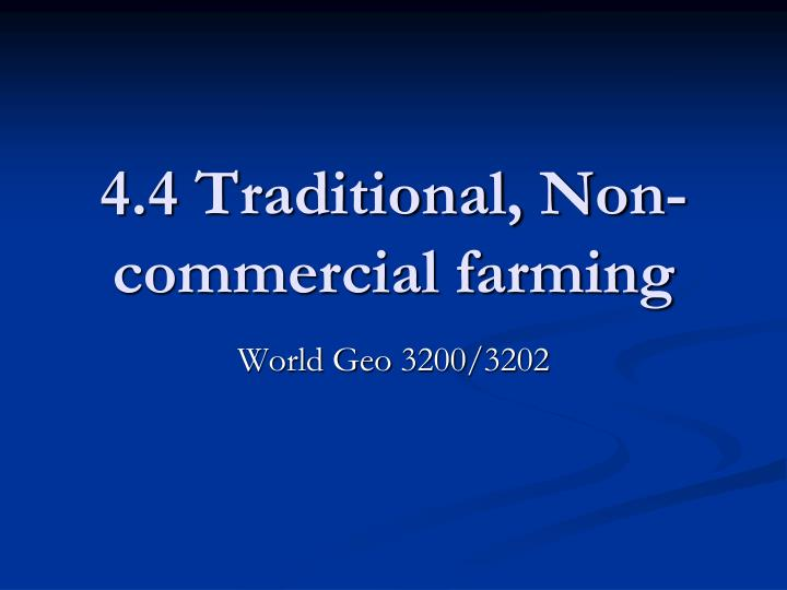 4 4 traditional non commercial farming n.