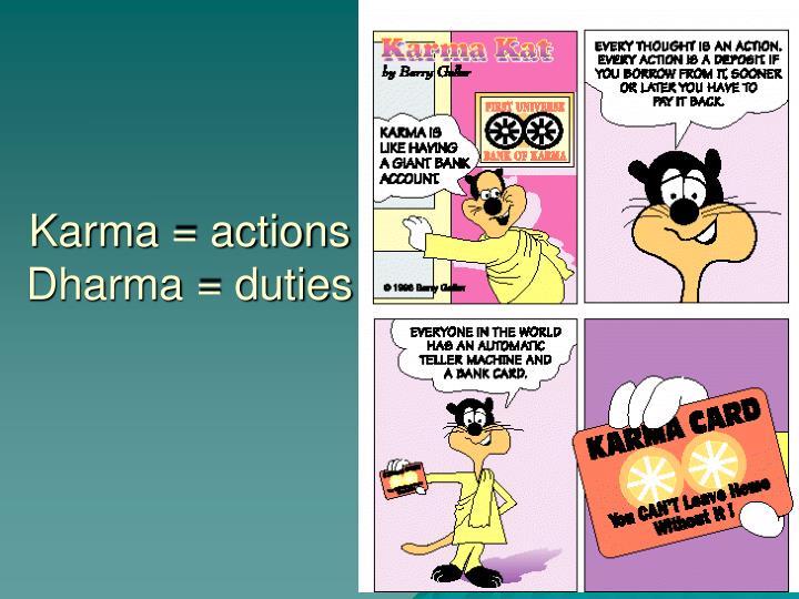 Karma = actions
