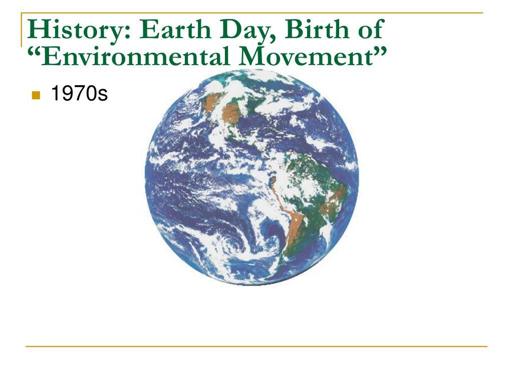 "History: Earth Day, Birth of ""Environmental Movement"""