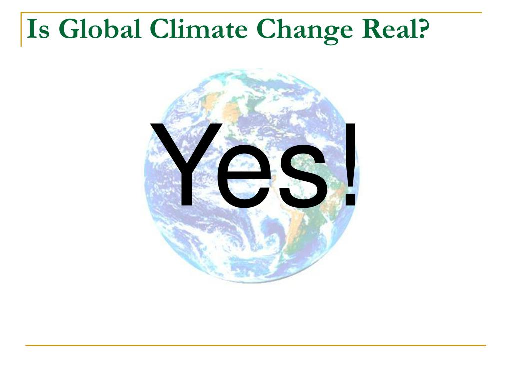 Is Global Climate Change Real?