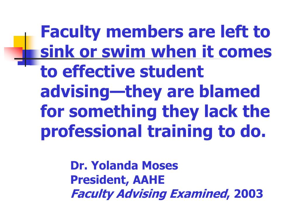 Faculty members are left to sink or swim when it comes to effective student advising—they are blamed for something they lack the professional training to do.